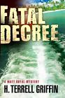 Fatal Decree: A Matt Royal Mystery by H. Terrell Griffin (Paperback, 2014)