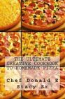 The Ultimate Creative Cookbook to Homemade Pizza by Chef Donald E Stacy Sr (Paperback / softback, 2012)