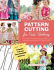 Pattern Cutting for Kids' Clothes by Carla Hegeman Crim (Paperback, 2014)
