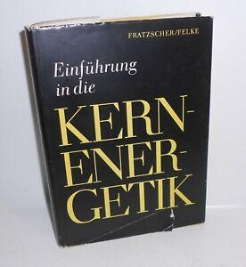 Fratzscher-Felke-Einfuehrung-in-die-Kernenergie-1971-Fachbuch-B2