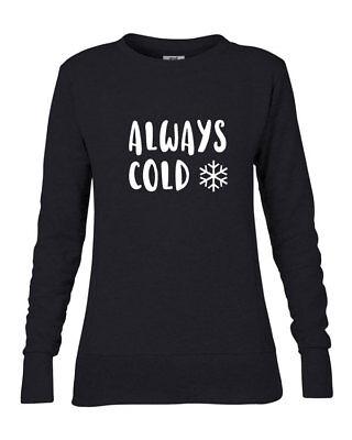 L//XL//XXL Lightweight Jumper Always Cold Ladies/' Women/'s Sweater Sweatshirt
