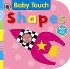Baby Touch Shapes by Penguin Books Ltd (Board book, 2008)