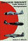 Japanese Aircraft: Code Names and Designations by Robert C. Mikesh (Paperback, 2004)