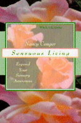 Sensuous Living: Expand Your Sensory Awareness (Whole Life), Conger, Nancy, Used