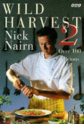 """""""AS NEW"""" Nick Nairn, Wild Harvest 2, Hardcover Book"""