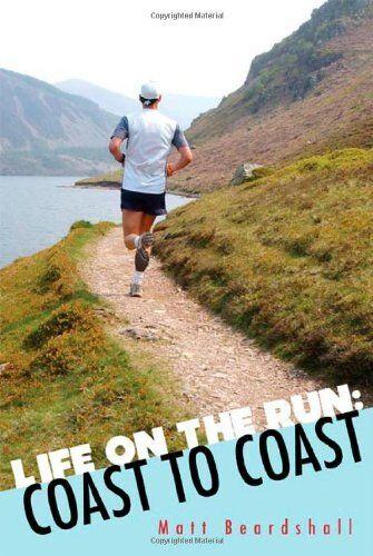 Life on the Run: Coast to Coast By Matt Beardshall