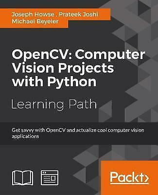 OpenCV: Computer Vision Projects with Python by Michael Beyeler, Prateek...