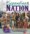 Expanding a Nation: Causes and Effects of the Louisiana Purchase by Elizabeth Raum (Paperback / softback, 2013)