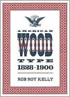 American Wood Type: 1828-1900 by Rob Roy Kelly (Paperback, 2010)