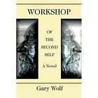 Workshop of The Second Self 9780595404964 by Gary Wolf Paperback