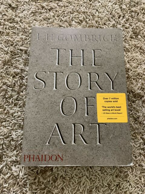 The Story of Art, 16th Edition by E.H. Gombrich Phaidon Press 2015 College Text