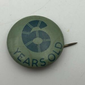 Antique-6-Years-Old-7-8-034-Pin-Pinback-Button-Vintage-Birthday-N7