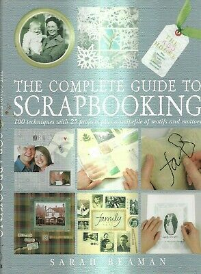 The Complete Guide to Scrapbooking
