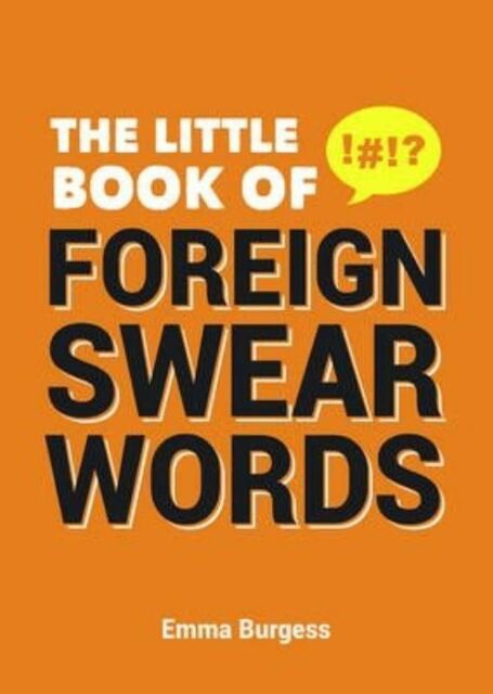 The Little Book of Foreign Swearwords by Emma Burgess, Sid Finch (Paperback,...