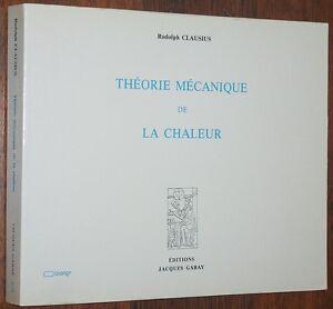Rudolph Clausius THEORIE MECANIQUE DE LA CHALEUR 1991 physique thermodynamique