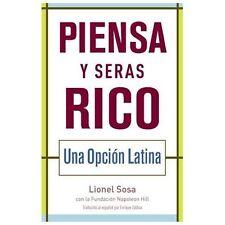 Piensa y seras rico: Una opcion latina (Spanish Edition), Napoleon Hill Foundati