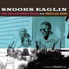 New Orleans Street Singer/That's All Right by Snooks Eaglin (CD, Jul-2015, Soul Jam)