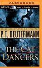 The Cat Dancers by P T Deutermann (CD-Audio, 2015)