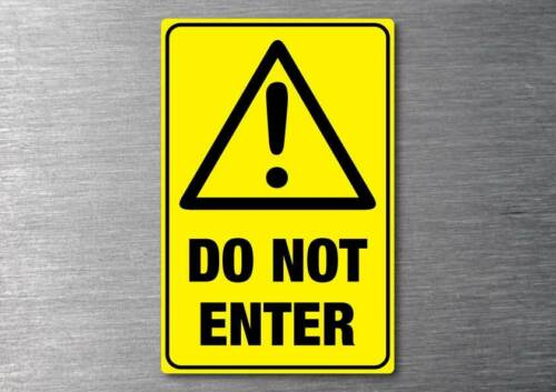 Do not enter Sign water /& fade proof safety oh/&s