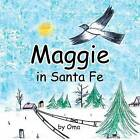 Maggie in Santa Fe by Oma (Paperback / softback, 2013)