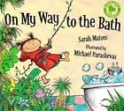 On My Way to the Bath von Sarah Maizes (2012, Taschenbuch)