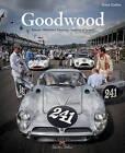 Goodwood: Revival, Members Meeting, Festival of Speed by Knut Gielen (Hardback, 2015)