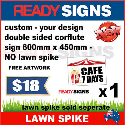 Corflute Sign Double Sided - 5mm x 600mm W x 450mm H - to suit our Lawn Spikes