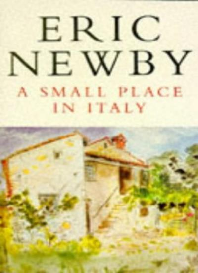 A Small Place in Italy By  Eric Newby. 9780330338189
