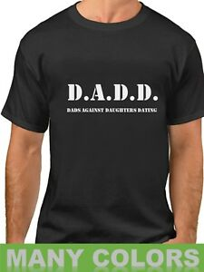 333c7b98 Image is loading DADD-Dads-Against-Daughters-Dating-Shirt-Daddy-Funny-