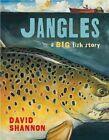 Jangles: A Big Fish Story by David Shannon (Hardback, 2013)