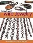 Handcraft Wire Jewelry: Chains� Clasps� Pendants by Kimberly Sciaraffa Berlin (Paperback, 2015)