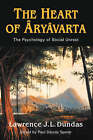 The Heart of Aryavarta by Lawrence J. L. Dundas (Paperback, 2008)