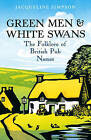 Green Men and White Swans: The Folklore of British Pub Names by Jacqueline Simpson (Hardback, 2010)