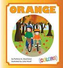 Orange by Patricia M Stockland (Hardback, 2011)
