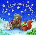 Ten Christmas Wishes by Claire Freedman (Hardback, 2010)