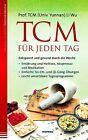 TCM für jeden Tag. Entspannt und gesund durch die Woche von Li Wu (2014, Taschenbuch)