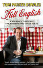 Full English.: A Journey Through the British and Their Food by Tom Parker Bowles (Paperback, 2009)
