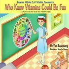 Nurse Olivia 'Liv' Welle Presents: Who Knew Vitamins Could Be Fun! by Yael Rosenberg (Paperback / softback, 2013)
