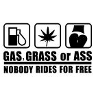 Grass Or Gas Nobody Rides Free Sticker Funny Sticker Decal Car Truck WindowP&L