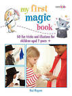 My First Magic Book: 50 Fun Tricks and Illusions for Children Aged 7 Years + by Paul Megram (Paperback, 2014)