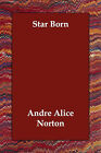 Star Born by Andre Alice Norton (Paperback / softback, 2006)