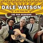 The Sun Sessions von Dale & The Texas Two Watson (2011)