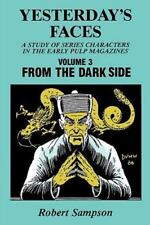 Yesterday's Faces Vol. 3 : From the Dark Side by Robert Sampson (1987, Paperback)
