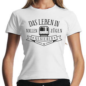 Das-Leben-in-vollen-Zuegen-geniessen-Sprueche-Comedy-Spass-Fun-Damen-Girlie-T-Shirt