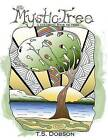 The Mystic Tree: A Coloring Book of Trees by T S Dobson (Paperback / softback, 2016)