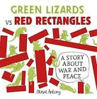 Green Lizards vs Red Rectangles: A Story About War and Peace by Steve Antony (Paperback, 2016)