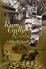 Rum Gully Roots 9781425778422 by Edna B Carroll Paperback