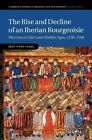 The Rise and Decline of an Iberian Bourgeoisie: Manresa in the Later Middle Ages, 1250-1500 by Jeff Fynn-Paul (Hardback, 2015)