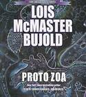 Proto Zoa: Five Early Short Stories by Lois McMaster Bujold (CD-Audio, 2016)