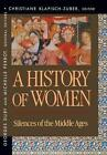 A History of Women in the West, Volume II: Silences of the Middle Ages by Harvard University Press (Paperback, 1994)